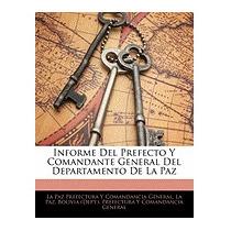 Informe Del Prefecto Y Comandante, La Paz Prefectura Y