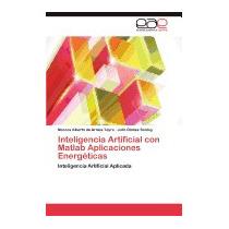 Inteligencia Artificial Con Matlab, Marcos Alberto De Armas