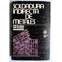 Soldadura Indirecta De Metales. N. F. Lashko