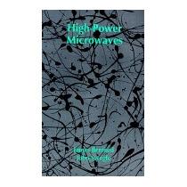 High-power Microwaves, James Benford