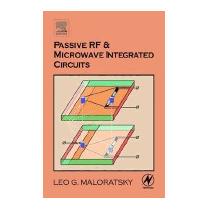 Passive Rf & Microwave Integrated Circuits, Leo G Maloratsky