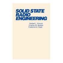 Solid State Radio Engineering, Herbert L Krauss