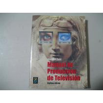 Manual De Produccion De Televisión Herbert Zettl, Ed Thomson