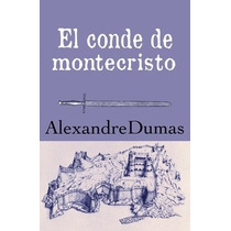El Conde De Montecristo -alexandre Dumas,libro Digital