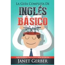 La Guía Completa De Inglés Básico - Libro Digital