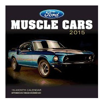 Ford Muscle Cars Calendar (2015), Motorbooks
