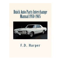 Buick Auto Parts Interchange Manual 1950-1965, F D Harper