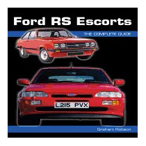 Ford Rs Escorts: The Complete Guide, Graham Robson