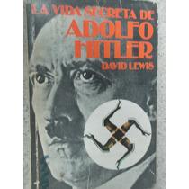 Libro La Vida Secreta De Adolho Hitler