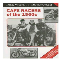 Cafe Racers Of The 1960s: Machines, Riders And, Mick Walker
