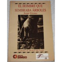 Libro El Hombre Que Sembraba Arboles. Gean Giono