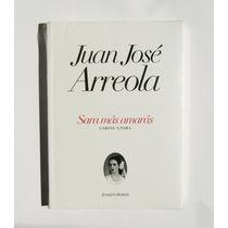 Juan Jose Arreola Sara Mas Amaras Libro Nuevo Y Sellado