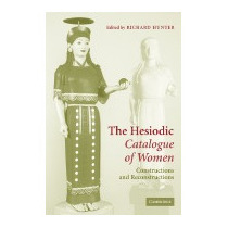 Hesiodic Catalogue Of Women: Constructions, R Lanny Hunter