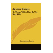 Another Budget: Or Things Which I Saw In, Jane Anthony Eames