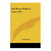 Del Reato Politico: Saggio (1890), Pio Barsanti