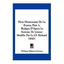 Flore Elementaire De La France,, Philippe Hilarion Gonnet