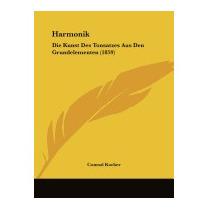 Harmonik: Die Kunst Des Tonsatzes Aus Den, Conrad Kocher
