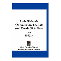 Little Richard: Or Notes On The Life, Mary Caroline Trench