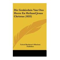Die Geskiednis Van Ons Heere En Heiland, Brethrens Missions