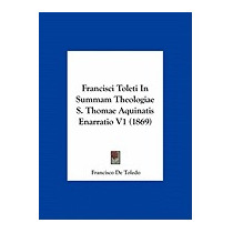 Francisci Toleti In Summam Theologiae, Francisco De Toledo