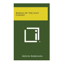 Riddle Of The Lost Colony, Melvin Robinson
