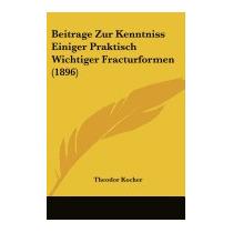 Beitrage Zur Kenntniss Einiger Praktisch, Theodor Kocher