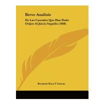 Breve Analisis: De Las Causales Que, Bernardo Roca Y Garzon