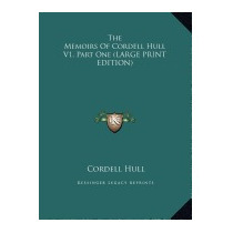 Memoirs Of Cordell Hull V1, Part One, Cordell Hull