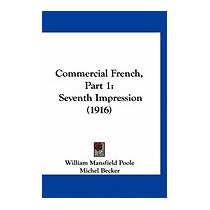 Commercial French, Part 1: Seventh, William Mansfield Poole