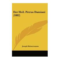 Der Heil. Petrus Damiani (1882), Joseph Kleinermanns