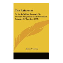 Reformer: Or An Infallible Remedy To Prevent, James Connery