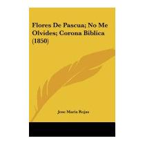 Flores De Pascua; No Me Olvides; Corona, Jose Maria Rojas
