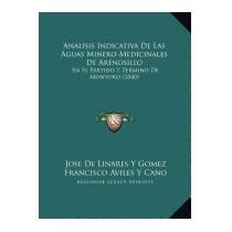 Analisis Indicativa De Las Aguas, Jose De Linares Y Gomez
