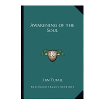 Awakening Of The Soul, Ibn Tufail
