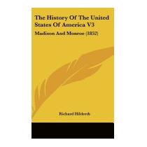 History Of The United States Of America, Richard Hildreth