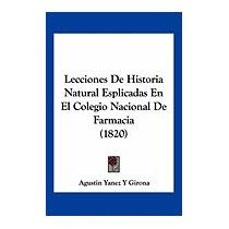 Lecciones De Historia Natural, Agustin Yanez Y Girona