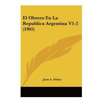 Obrero En La Republica Argentina V1-2 (1905), Juan A Alsina