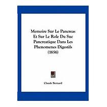 Memoire Sur Le Pancreas Et Sur Le Role Du, Claude Bernard