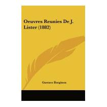 Oeuvres Reunies De J. Lister (1882), Gustave Borginon