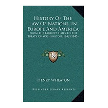 History Of The Law Of Nations, In Europe And, Henry Wheaton