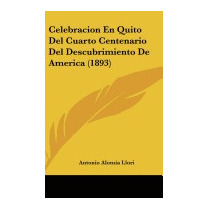Celebracion En Quito Del Cuarto, Antonio Alomia Llori