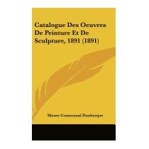 Catalogue Des Oeuvres De Peinture, Communal Dunkerque Musee
