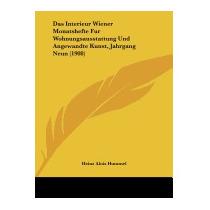 Das Interieur Wiener Monatshefte Fur, Heinz Alois Hummel
