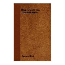 Biografia De Jose Trinidad Reyes, Ramon Rosa