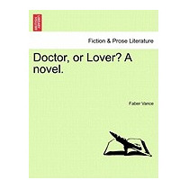 Doctor, Or Lover? A Novel. Vol. Ii, Faber Vance