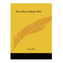 First Theory Book (1921), Angela Diller