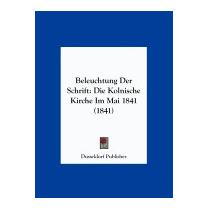 Beleuchtung Der Schrift: Die Kolnische, Publisher Dusseldorf