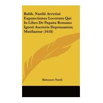 Balth. Nardii Arretini Expunctiones Locorum, Baltasare Nardi