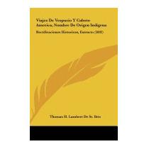 Viajes De Vespucio Y Caboto America,, Thomas H Lambert De St