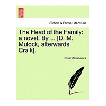 Head Of The Family: A Novel. By ... [d., Dinah Maria Muluck